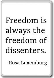 Image result for freedom is always the freedom of dissenters