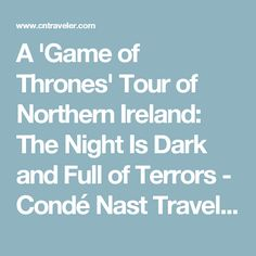 A 'Game of Thrones' Tour of Northern Ireland: The Night Is Dark and Full of Terrors - Condé Nast Traveler