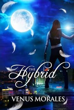 Musings of the Book-a-holic Fairies, Inc.: BLOG TOUR - THE HYBRID by VENUS MORALES + A FIRE FAIRY REVIEW + GIVEAWAYS
