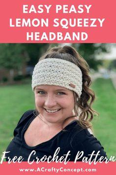 Most current Photo Crochet headband easy Style Easy Peasy Lemon Squeezy Headband Crochet Pattern Free, Crochet Ear Warmer Pattern, Crochet Headband Pattern, Knit Headband, Crochet Ear Warmers, Earwarmer Headbands, Baby Headbands, Winter Headbands, Crochet Mittens