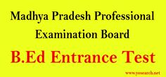 Looking for Madhya Pradesh BEd Entrance Test 2016.? Visit Yosearch for MP B.Ed Entrance Exam, MP B.Ed Application Form, MP B.Ed Exam Dates, B.Ed Eligibility