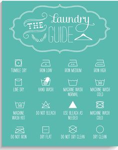 The Laundry Guide - I saw this on Zulily by a company named of Lucy Darling that makes stickers, prints and cards. I cannot wait to have a nice laundry room to hang this sign in!