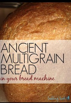 ANCIENT MULTIGRAIN BREAD MACHINE RECIPE