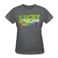 Teacher T-Shirts ~ Lucky Me