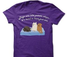 If you have or have had more than one pups, this is the shirt for you >>> https://www.sunfrog.com/Pets/Dogs-Are-Like-Potato-Chips.html?2519 #dogs #pets #tshirts