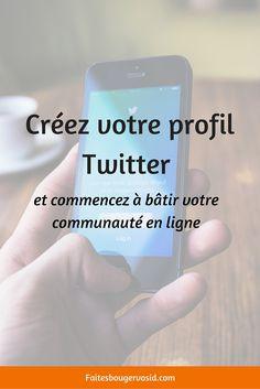 Créez votre profil Twitter et commencez à bâtir votre communauté en ligne