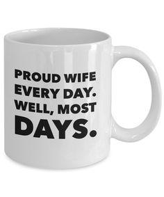 Funny Proud Wife Mug – Every Day Well Most – Wedding Anniversary Coffee Mug - Tea Cup Humor Fun Gift Idea for Women – Gag Christmas Birthday Joke Coffee Love, Coffee Mugs, Birthday Jokes, Proud Wife, Christmas Birthday, Home Brewing, Wedding Anniversary, Gifts For Women, Tea Cups