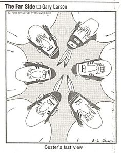 """The Far Side"" by Gary Larson. Native American Humor, Native Humor, American Meme, American Indians, Far Side Cartoons, Far Side Comics, Cartoon Jokes, Funny Cartoons, Cowboy Humor"
