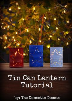 The Domestic Doozie: Tin Can Lantern Tutorial