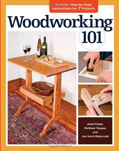 Woodworking 101: Skill-Building Projects that Teach the Basics by James M. Teague http://www.amazon.com/dp/1600853684/ref=cm_sw_r_pi_dp_Ato6vb1J2XE56