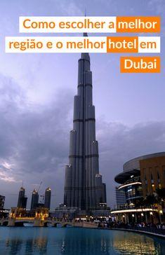 As melhores dicas para escolher a melhor região e o melhor #hotel para se hospedar numa viagem para #Dubai nos Emirados Árabes Unidos