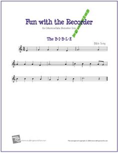 The B-I-B-L-E | Free Sheet Music for Recorder - http://www.makingmusicfun.net/htm/f_printit_free_printable_sheet_music/the-b-i-b-l-e-recorder-solo.htm