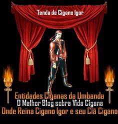 Entidades Ciganas da Umbanda (Clique Aqui) para entrar.: TENDA DE CIGANO IGOR