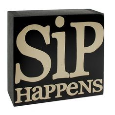 Sip Happens Box Sign Texas Wineries, Grapevine Texas, Wine Decor, Box Signs, Private Label, Finding A House, Grape Vines, Wines, Shit Happens