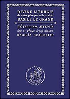 Télécharger Divine liturgie de saint Basile le Grand (en français) Gratuit