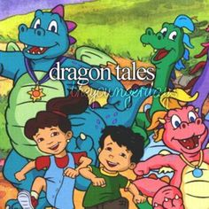 Dragon Tales, Dragon Tales  It's almost time for Dragon Tales.  Come along, take my hand,   Let's all go to Dragon Land