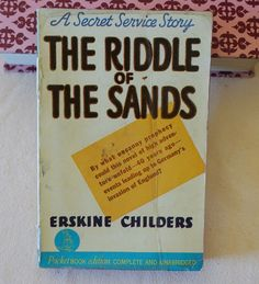 The Riddle Of The Sands by Erskine Childers #84 PB Pulp Fiction 1940 USA