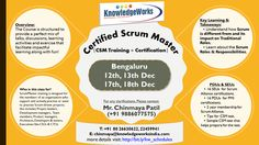Certified Scrum Master {CSM Training + Certification} @ Bengaluru 12th, 13th Dec (Weekdays) 17th, 18th Dec (Weekend) WebURL : www.bit.ly/kw_schedules Contact : Chinmaya S Patil ( 9886077575 )