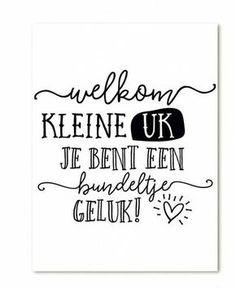 Kaart Welkom kleine uk je bent een bundeltje geluk Ansichtkaart met tekst Welkom kleine uk je bent een bundeltje van geluk! Erg leuk om te versturen bij een geboorte of adoptie. Creative Lettering, Brush Lettering, Lettering Ideas, Doodle Drawing, Dutch Quotes, Baby Quotes, Baby Cards, Beautiful Words, Wise Words