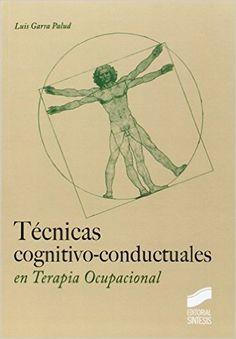 Técnicas cognitivo-conductuales en terapia ocupacional / Luis Garra Palud Cgi, Garra, Memes, Books, Movie Posters, Madrid, Text Posts, Libros, Food Technology