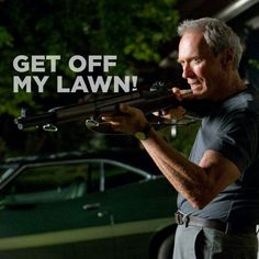I never thought Clint Eastwood in Gran Torino would look young. Welcome to a new year in Clint Eastwood Pictures, Clint Eastwood Quotes, Scott Eastwood, Get Off My Lawn, Comedy, Famous Movie Quotes, Tough Guy, Badass Quotes, Look Younger