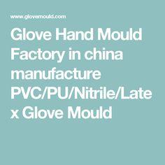 Glove Hand Mould Factory in china manufacture PVC/PU/Nitrile/Latex Glove Mould