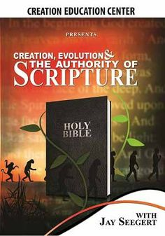 "What do the Scriptures say about creation and evolution? Find out in ""Creation, Evolution & the Authority of Scripture"" - Creation Education Center Store"
