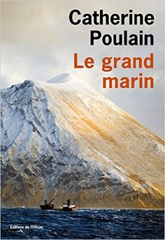 Amazon.fr - Le grand marin - Catherine Poulain - Livres