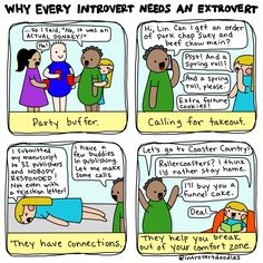 XD well i'm a little extroverted so even tho i'm an introvert i end up taking on the extrovert role with friends who are really introverted which is pretty exhausting >.< (lavander)