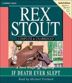 If Death Ever Slept: A Nero Wolfe Mystery Rex Stout Audio Compact Disc