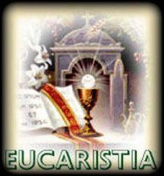 ABRIL, MES DE LA SAGRADA EUCARISTIA: Día 10-El misterio de la Eucaristía