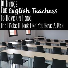10 Things for English teachers to have on hand that make it look like you have…