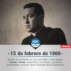#UnDíaComoHoy muere en combate Camilo Torres, sacerdote católico colombiano, pionero de la Teología de la Liberación.
