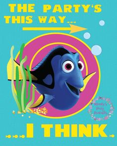 Finding Dory party sign. The Party's This Way...I Think. Check it out at Mandy's Party Printables | mandyspartyprintables.com!