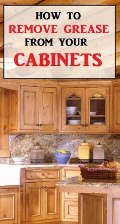 quickly remove built up grease from your wooden cabinets without rh in pinterest com