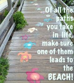 Of all the paths you take make sure one leads to the beach! Ocean Quotes, Beach Quotes, Beach Bum, Ocean Beach, I Need Vitamin Sea, Affirmations, I Love The Beach, Just Dream, Beach Signs