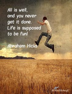Abraham Hicks / Law of attraction / Alignment with source / Life is fun