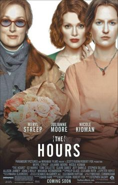 The Hours (2002).British-American drama directed by Stephen Daldry. Starring: Meryl Streep, Nicole Kidman, Julianne Moore. Music by Philip Glass. Cinematography: Seamus McGarvey. Distributed by Paramount Pictures, Worldwide: Miramax Films. Won 1 Oscar. Another 52 wins & 88 nominations.
