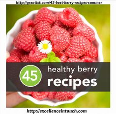 """""""Berries are pretty much nature's candy. Plus, they're loaded with cancer-fighting antioxidants and vitamins A and C, which boost the immune system and promote eye health, among many other benefits."""" http://greatist.com/45-best-berry-recipes-summer http://excellenceintouch.com"""