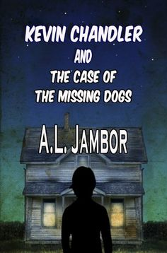 """Kevin Chandler and """"The Case of the Missing Dogs"""" by A. L. Jambor http://www.amazon.com/dp/B00E36VDU8/ref=cm_sw_r_pi_dp_bfxVvb0A7WB6Q"""