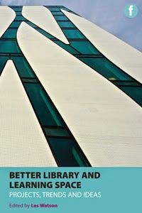 LIS Trends: BOOK (2013) Better Library and Learning Spaces: Projects, Trends and Ideas.