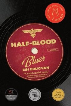 Half-Blood Blues, by Esi Edugyan.