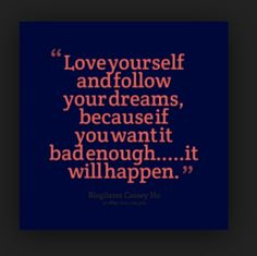 You have got to learn to Love and Respect yourself before anyone else will.  #BELIEVE #ABUNDANCE