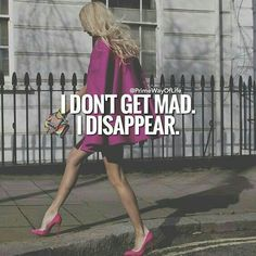 I agree not the best way to handle things but until I totally process, it's wayyy better that I dip out for a while than answer or argue in anger and say things I don't mean. Boss Lady Quotes, Babe Quotes, Bitch Quotes, Sassy Quotes, Badass Quotes, Queen Quotes, Attitude Quotes, Woman Quotes, Great Quotes