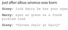 THIS WOULD HAPPEN<<< pinning for the fact that Ginny THREW A CHAIR at harry just after GIVING BIRTH