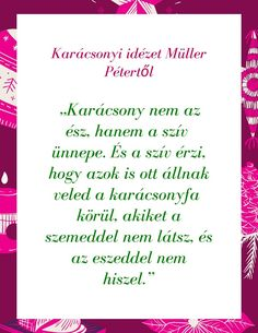 Karácsonyi idézet Müller Pétertől Merry Christmas, Xmas, Card Sayings, Advent, Motivation, Words, Quotes, Live, Language