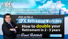 JOIN US FOR IPX RETIREMENT WORKSHOP