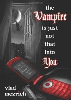 Amazon.com: The Vampire Is Just Not That Into You (9780545202381): Vlad Mezrich: Books