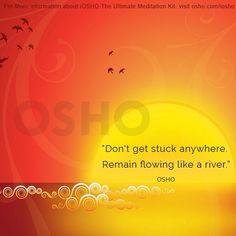 #OSHO #oshointernational #oshoquotes #meditation #flowing #river #iOSHO