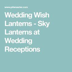 Wedding Wish Lanterns - Sky Lanterns at Wedding Receptions